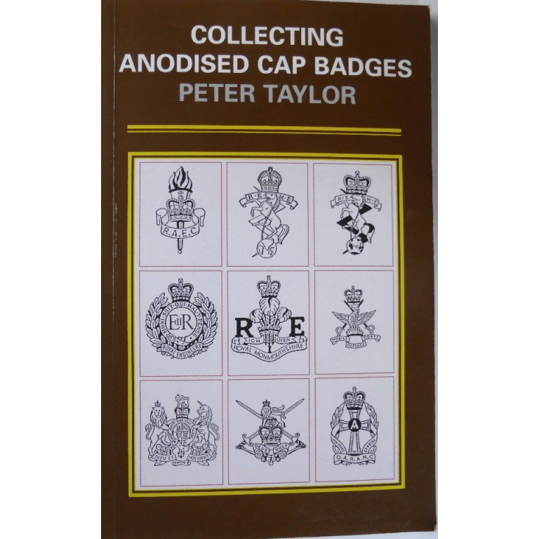 Collecting Anodised Cap Badges Peter Taylor